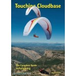 Touching Cloudbase - The complete guide to paragliding